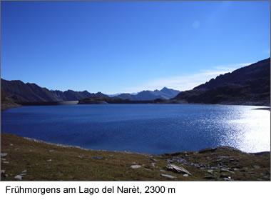 Frühmorgens am Lago del Narèt, 2300 m